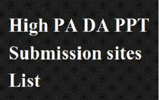 Latest  High PA & DA PPT Submission sites List 2021